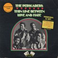 Persuaders / Thin Line Between Love And Hate