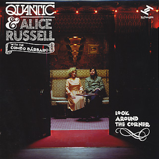 Quantic & Alice Russell With The Combo Barbaro / Look Around The Corner front