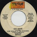 Wee Willie & The Winners / Get Some