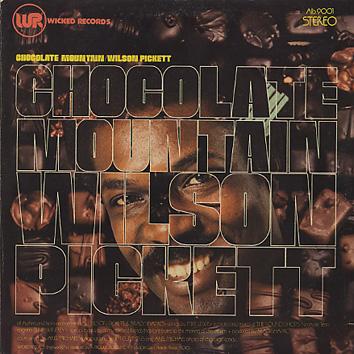 Wilson Pickett / Chocolate Mountain