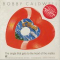 Bobby Caldwell / What You Won't Do For Love (Heart Shaped Red Vinyl)
