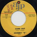 Johnny K / Come Out