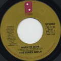 Jones Girls / When I'm Gone c/w I Just Love The Man