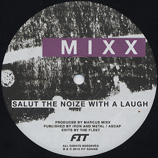 Marcus Mixx / Salute The Noize With A Laugh