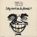 War / Why Can't We Be Friends?
