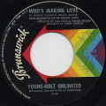 Young Holt Unlimited / Who's Making Love c/w Just Ain't No Love