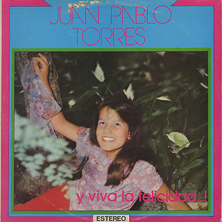 Juan Pablo Torres / Y viva La Felicidad...!