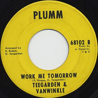 Teegarden & Van winkle / Work Me Tomorrow back