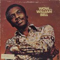 William Bell / Wow