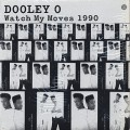 Dooley O / Watch My Moves 1990