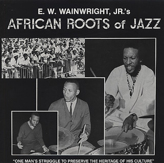 E.W Wainwright Jr's / African Roots Of Jazz (Limited 300Press)