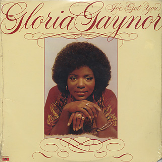 Gloria Gaynor / I've Got You