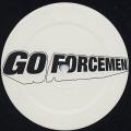 Go Forcemen / Sledge Hammer Instrumentals