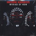 Hawthorne Headhunters / Myriad Of Now
