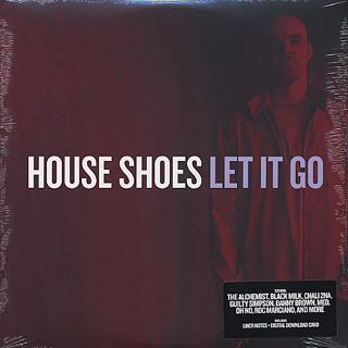 House Shoes / Let It Go