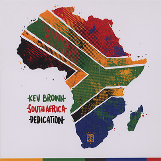 Kev Brown / South Africa Dedication