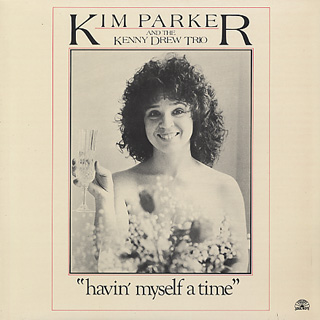 Kim Parker and Kenny Drew Trio / Havin' Myself A Time front