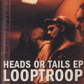 Looptroop / Heads Or Tails EP