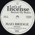 MAD BRIDGE / Incense Lot's of version Bottom Fly Remix