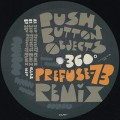 Push Button Objects / 360°(Prefuse 73 Remix)