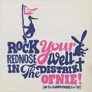 Rednose Distrikt / Rock Your Rednose Well In The Distrikt