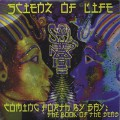 Scienz Of Life / Coming Forth By Day: The Book Of The Dead