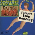 Archie Bell & The Drells / I Can't Stop Dancing
