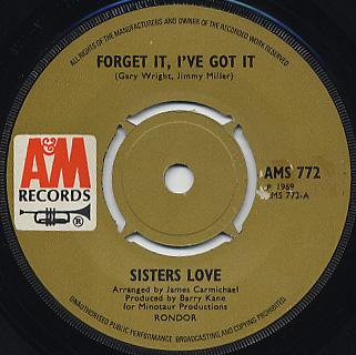 Sisters Love / Forget It, I've Got It c/w Eye To Eye