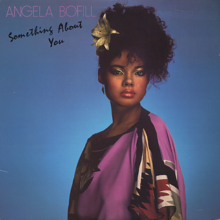 Angela Bofill / Something About You