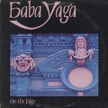 Baba Yaga / On The Edge