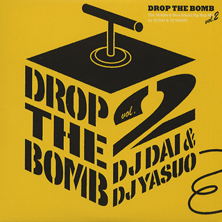 DJ Dai & DJ Yasuo / Drop The Bomb Vol.2