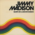 Jimmy Madison / Bumps On A Smooth Surface