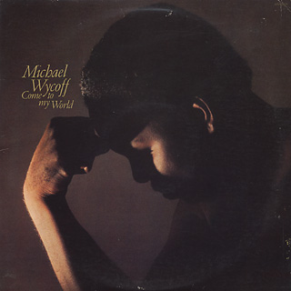 Michael Wycoff / Come To My World