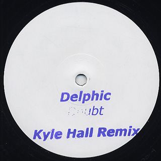 Delphic / Doubt (Kyle Hall Remix) front