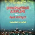 DJ Kensaw / Underground Airplane Meetz Dope Emceeez