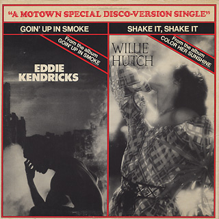 Eddie Kendricks / Goin' Up In Smoke c/w Willie Hutch / Shake It, Shake It back
