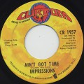 Impressions / Ain't Got Time c/w I'm So Proud