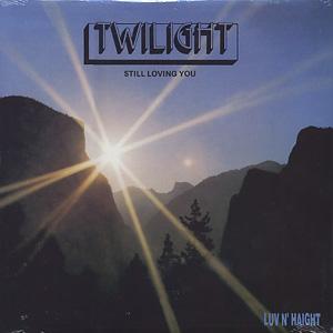 Twilight / Still Loving You