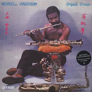 Wendell Harrison / Organic Dream