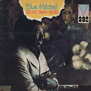 Blue Mitchell / The Last Tango = Blues