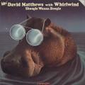 David Matthews with Whirlwind / Shoogie Wanna Boogie