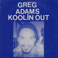 Greg Adams / Kool In Out