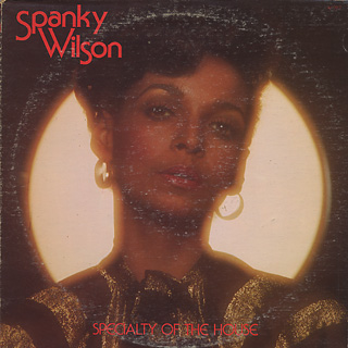 Spanky Wilson / Speciality Of The House
