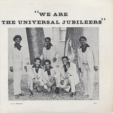 Universal Jubileers / We Are The Universal Jubileers