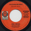 Veda Brown / I'm Loving Him Right