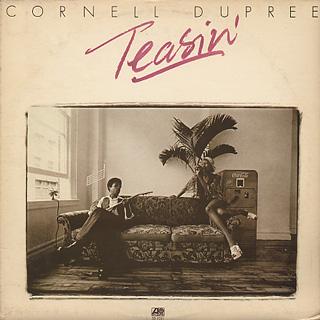 Cornell Dupree / Teasin'
