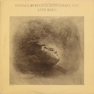 Donald Byrd And 125th Street NYC Love Byrd