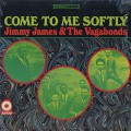 Jimmy James and The Vagabonds / Come To Me Softly