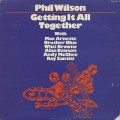Phil Wilson / Getting It All Together
