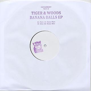 Tiger & Woods / Banana Balls EP
